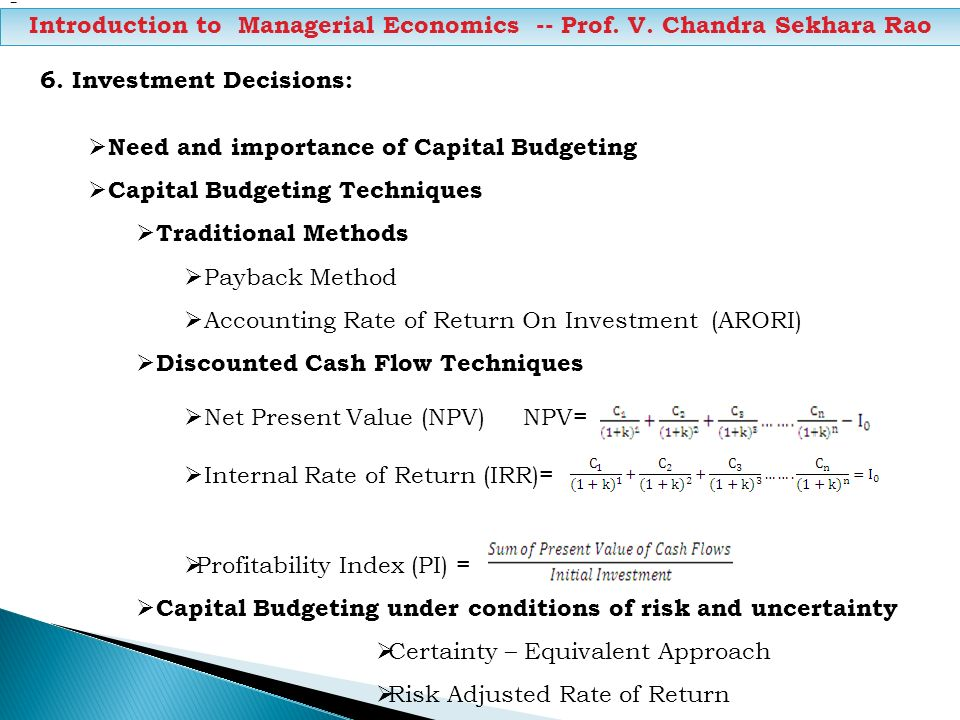 Introduction to Managerial Economics -- Prof. V. Chandra Sekhara Rao 6. Investment Decisions: Need and importance of Capital Budgeting Capital Budgeti