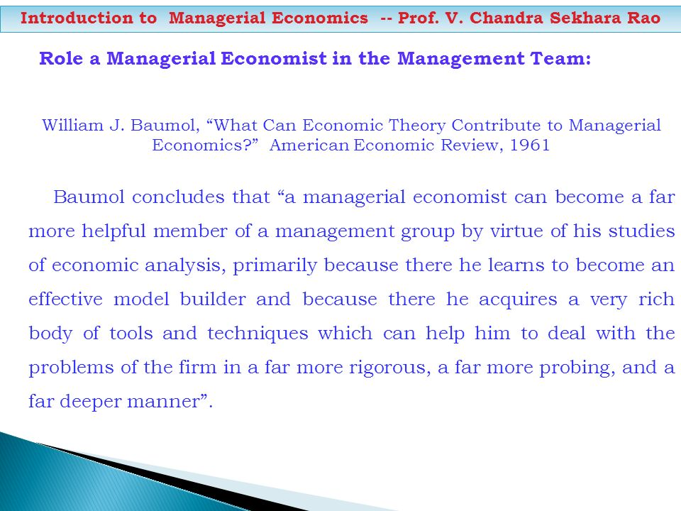 Role a Managerial Economist in the Management Team: William J. Baumol, What Can Economic Theory Contribute to Managerial Economics? American Economic