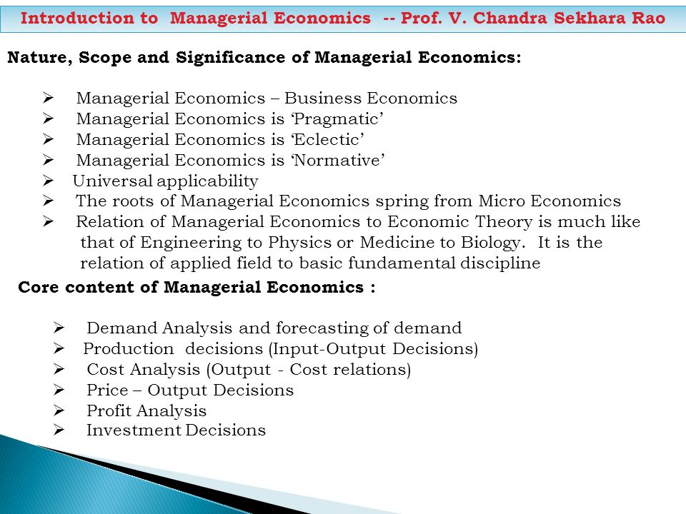 Introduction to Managerial Economics -- Prof. V. Chandra Sekhara Rao Nature, Scope and Significance of Managerial Economics: Managerial Economics – Bu