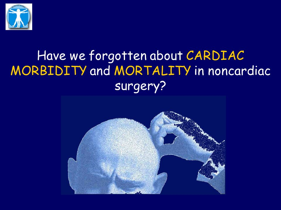 Have we forgotten about CARDIAC MORBIDITY and MORTALITY in noncardiac surgery?