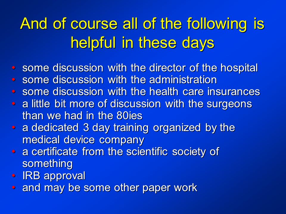 And of course all of the following is helpful in these days some discussion with the director of the hospitalsome discussion with the director of the