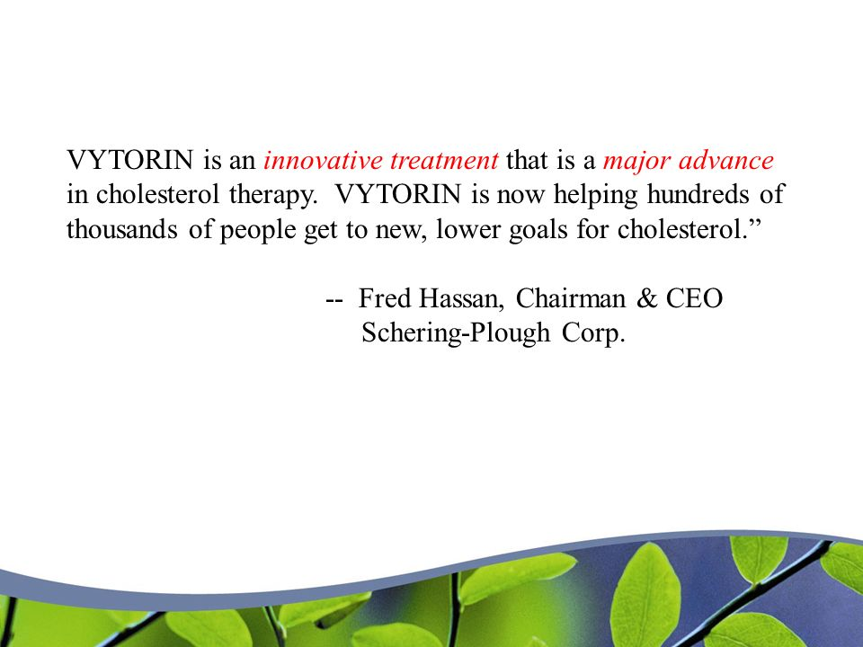VYTORIN is an innovative treatment that is a major advance in cholesterol therapy.