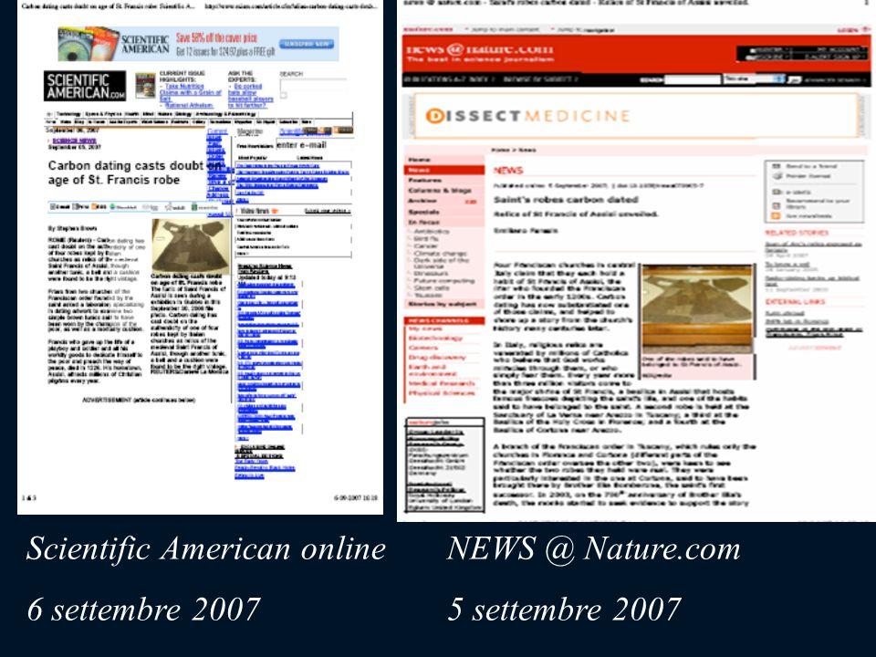 NEWS @ Nature.com 5 settembre 2007 Scientific American online 6 settembre 2007