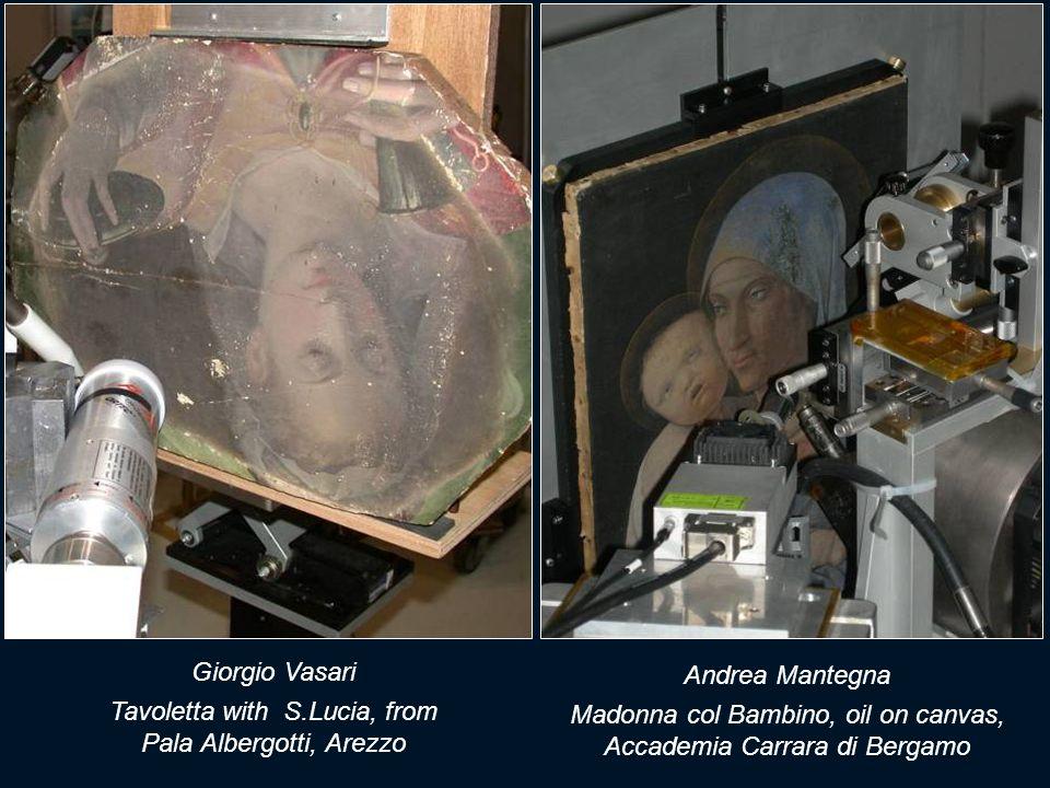 Giorgio Vasari Tavoletta with S.Lucia, from Pala Albergotti, Arezzo Andrea Mantegna Madonna col Bambino, oil on canvas, Accademia Carrara di Bergamo