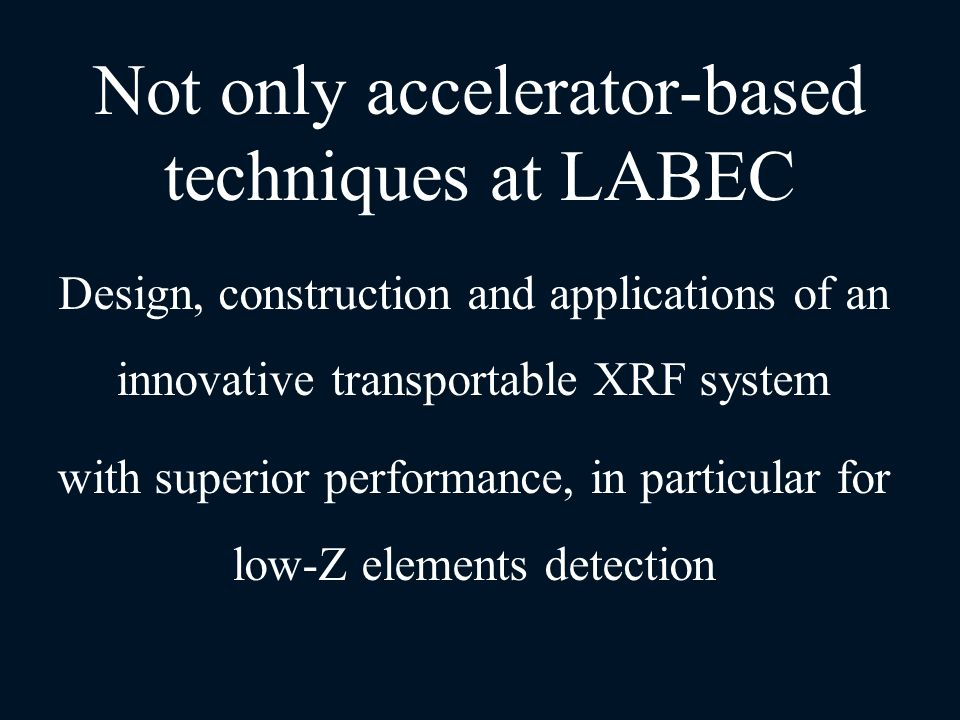 Not only accelerator-based techniques at LABEC Design, construction and applications of an innovative transportable XRF system with superior performan