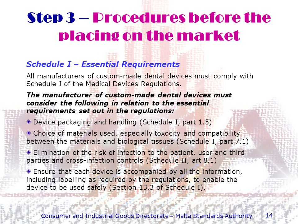 Consumer and Industrial Goods Directorate – Malta Standards Authority 14 Step 3 – Procedures before the placing on the market Schedule I – Essential R