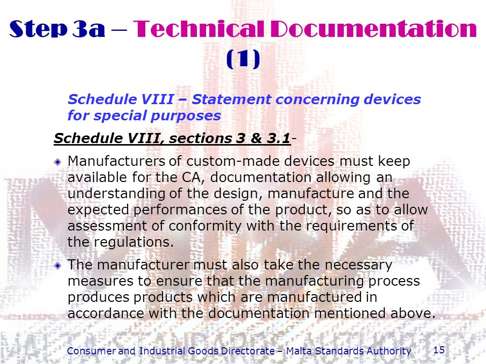 Consumer and Industrial Goods Directorate – Malta Standards Authority 15 Schedule VIII – Statement concerning devices for special purposes Schedule VI