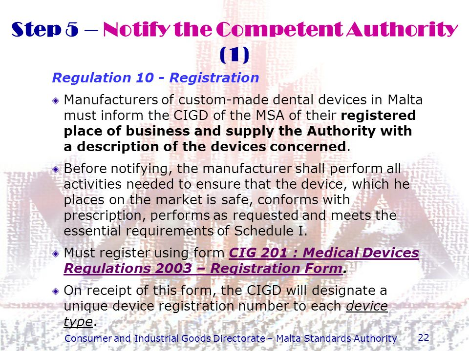 Consumer and Industrial Goods Directorate – Malta Standards Authority 22 Regulation 10 - Registration Manufacturers of custom-made dental devices in M