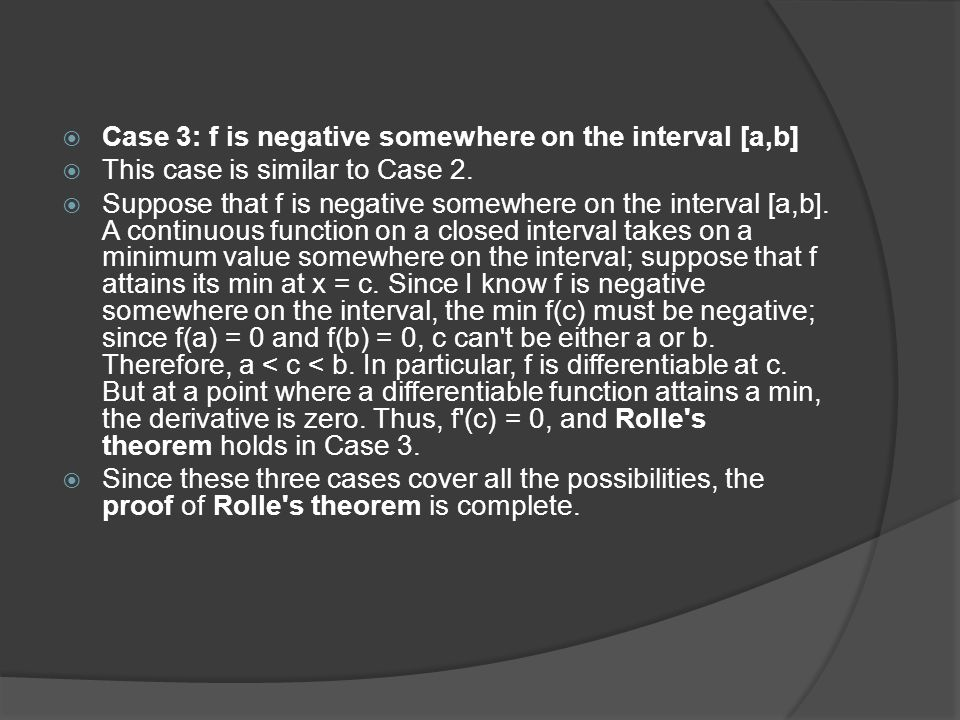 Case 3: f is negative somewhere on the interval [a,b] This case is similar to Case 2.