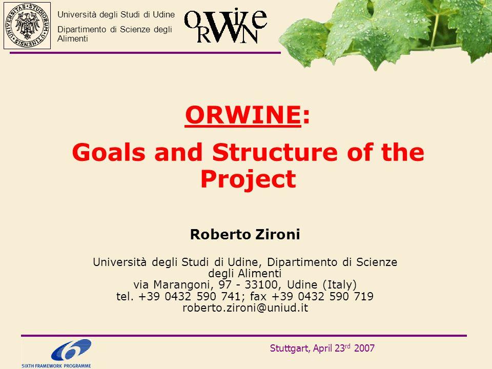 ORWINE: Goals and Structure of the Project Roberto Zironi Università degli Studi di Udine, Dipartimento di Scienze degli Alimenti via Marangoni, 97 -