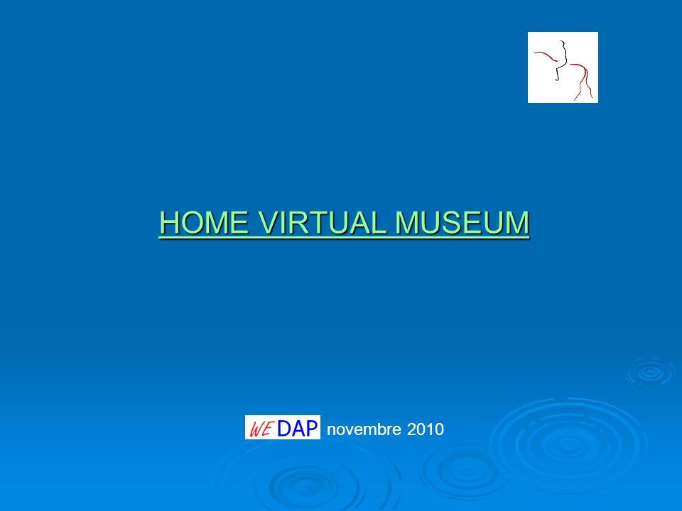 novembre 2010 HOME VIRTUAL MUSEUM HOME VIRTUAL MUSEUM