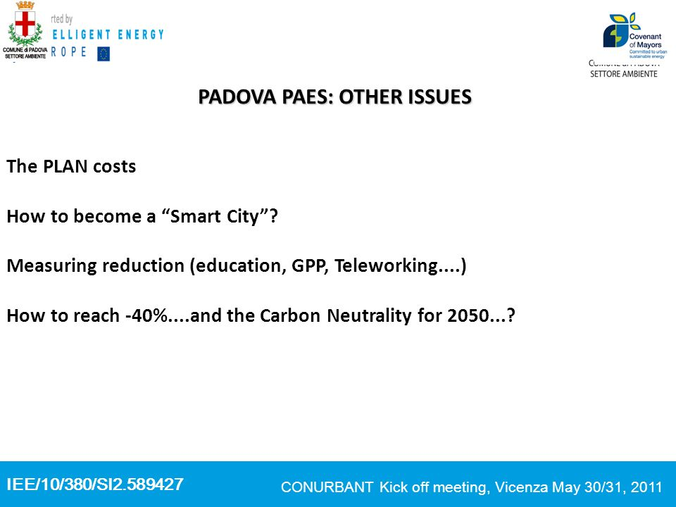 IEE/10/380/SI2.589427 CONURBANT Kick off meeting, Vicenza May 30/31, 2011 PADOVA PAES: OTHER ISSUES The PLAN costs How to become a Smart City? Measuri