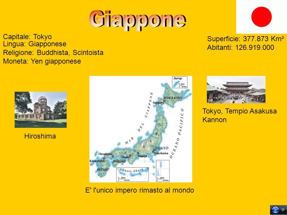 Capitale: Tokyo Superficie: 377.873 Km² Abitanti: 126.919.000 Lingua: Giapponese Religione: Buddhista, Scintoista Moneta: Yen giapponese E l unico impero rimasto al mondo Tokyo, Tempio Asakusa Kannon Hiroshima