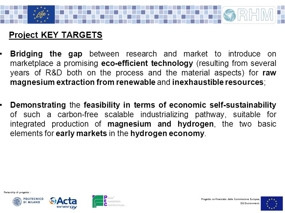 Partership di progetto : Progetto co-finanziato dalla Commissione Europea, DG Environment: Project KEY TARGETS Bridging the gap between research and m