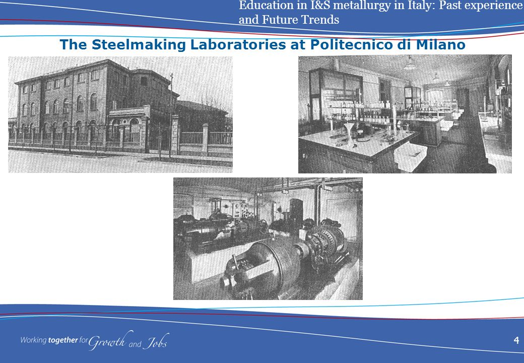 Education in I&S metallurgy in Italy: Past experience and Future Trends 4 The Steelmaking Laboratories at Politecnico di Milano