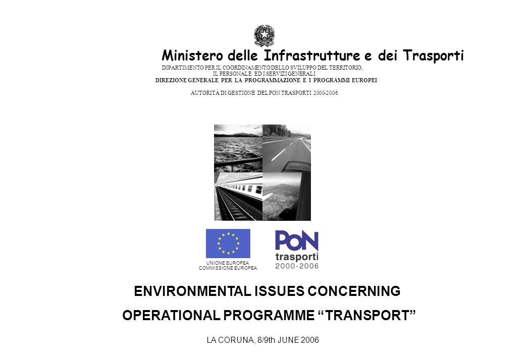 LA CORUNA, 8/9th JUNE 2006 UNIONE EUROPEA COMMISSIONE EUROPEA Ministero delle Infrastrutture e dei Trasporti DIPARTIMENTO PER IL COORDINAMENTO DELLO S