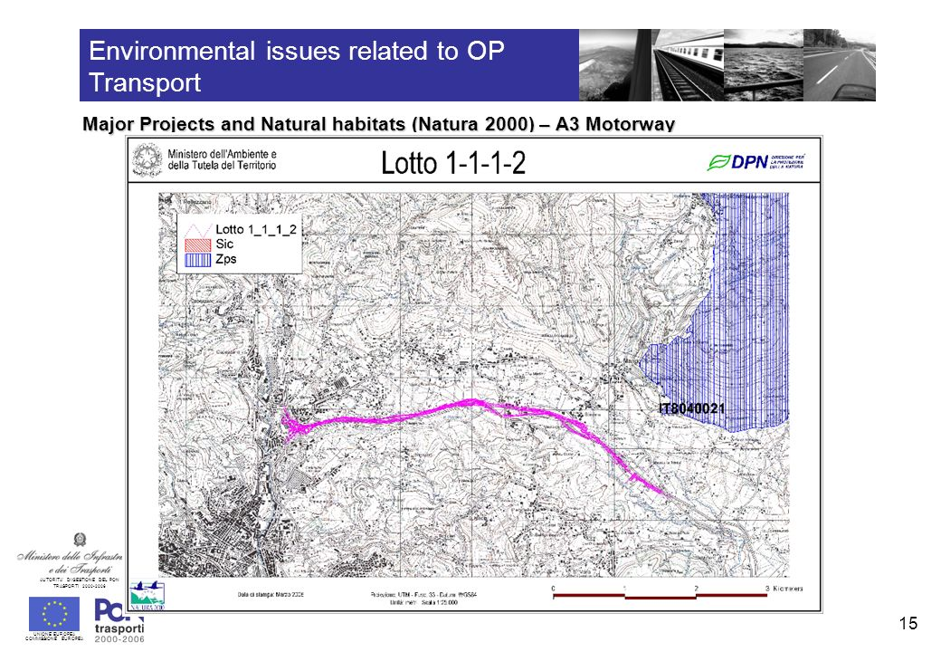 UNIONE EUROPEA COMMISSIONE EUROPEA AUTORITA DI GESTIONE DEL PON TRASPORTI 2000-2006 15 Environmental issues related to OP Transport Major Projects and Natural habitats (Natura 2000) – A3 Motorway