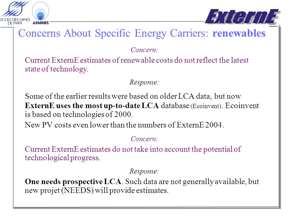 Concerns About Specific Energy Carriers: renewables Concern: Current ExternE estimates of renewable costs do not reflect the latest state of technology.