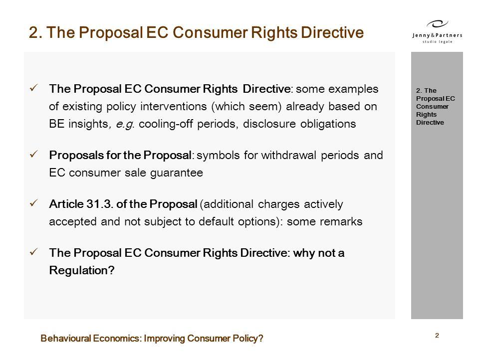 2. The Proposal EC Consumer Rights Directive Fare qui per inserire un titolo The Proposal EC Consumer Rights Directive: some examples of existing poli