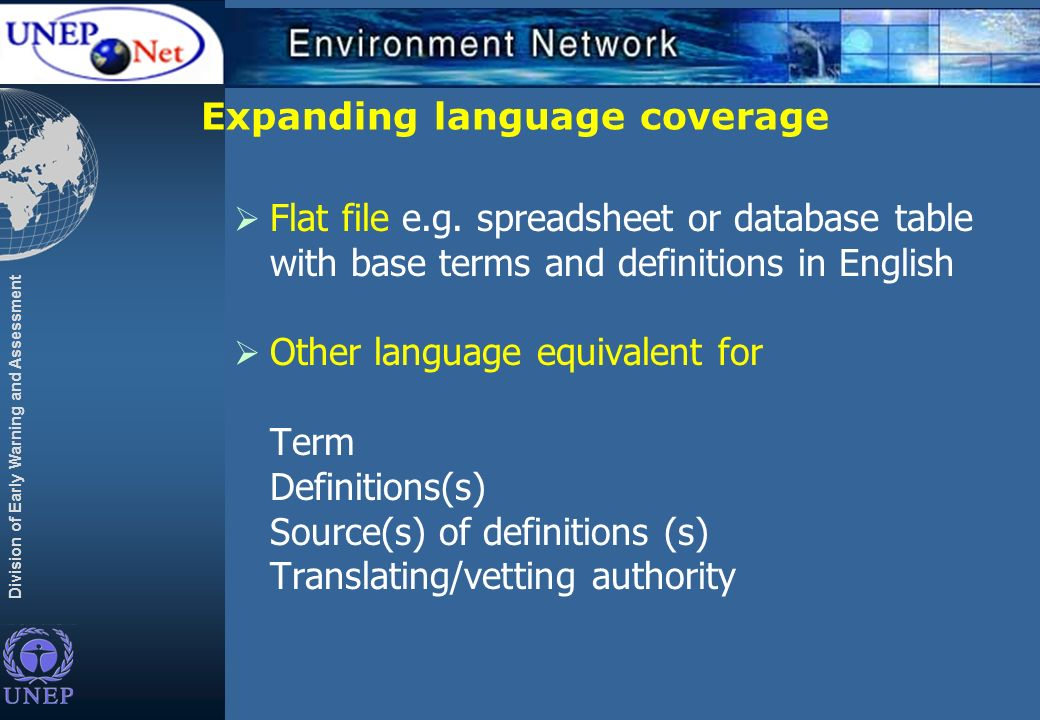 Division of Early Warning and Assessment Expanding language coverage Flat file e.g.
