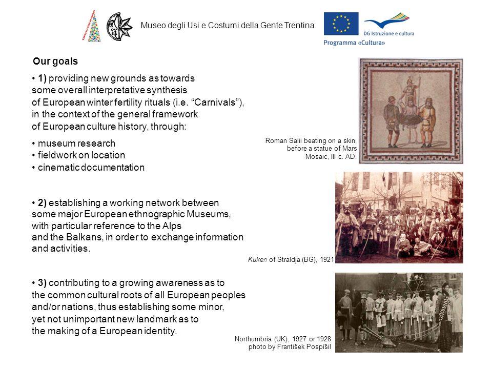 Museo degli Usi e Costumi della Gente Trentina Our goals 1) providing new grounds as towards some overall interpretative synthesis of European winter