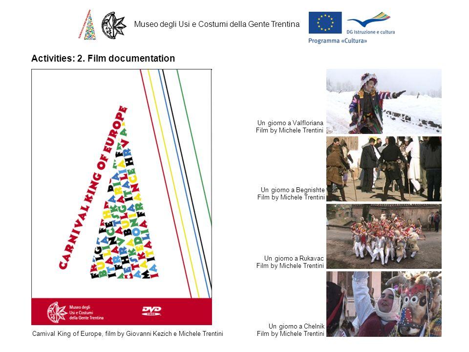 Carnival King of Europe, film by Giovanni Kezich e Michele Trentini Museo degli Usi e Costumi della Gente Trentina Activities: 2. Film documentation U