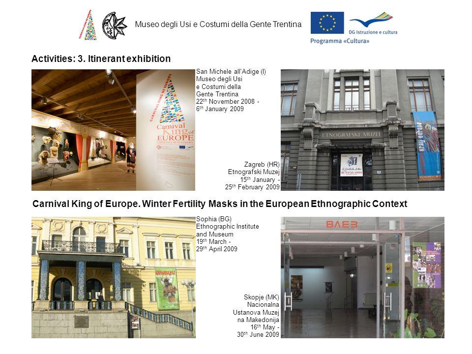 Museo degli Usi e Costumi della Gente Trentina Activities: 3. Itinerant exhibition San Michele all'Adige (I) Museo degli Usi e Costumi della Gente Tre