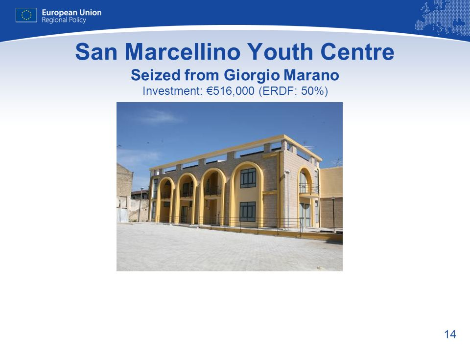 14 San Marcellino Youth Centre Seized from Giorgio Marano Investment: 516,000 (ERDF: 50%)