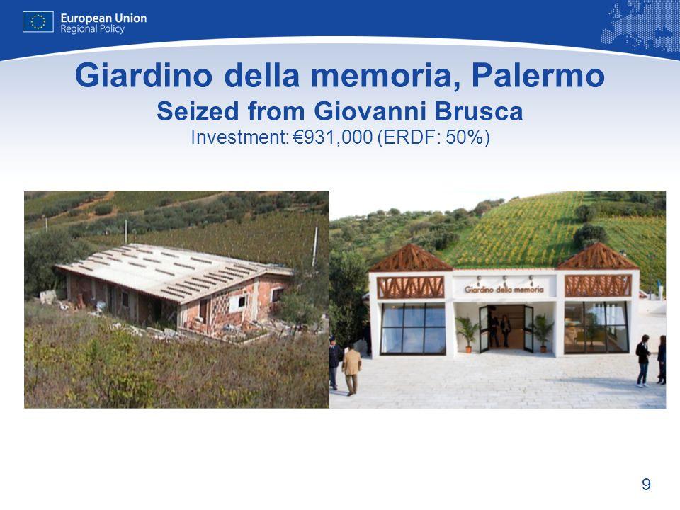 9 Giardino della memoria, Palermo Seized from Giovanni Brusca Investment: 931,000 (ERDF: 50%)