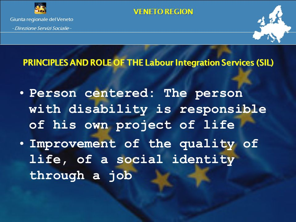 Person centered: The person with disability is responsible of his own project of life Improvement of the quality of life, of a social identity through