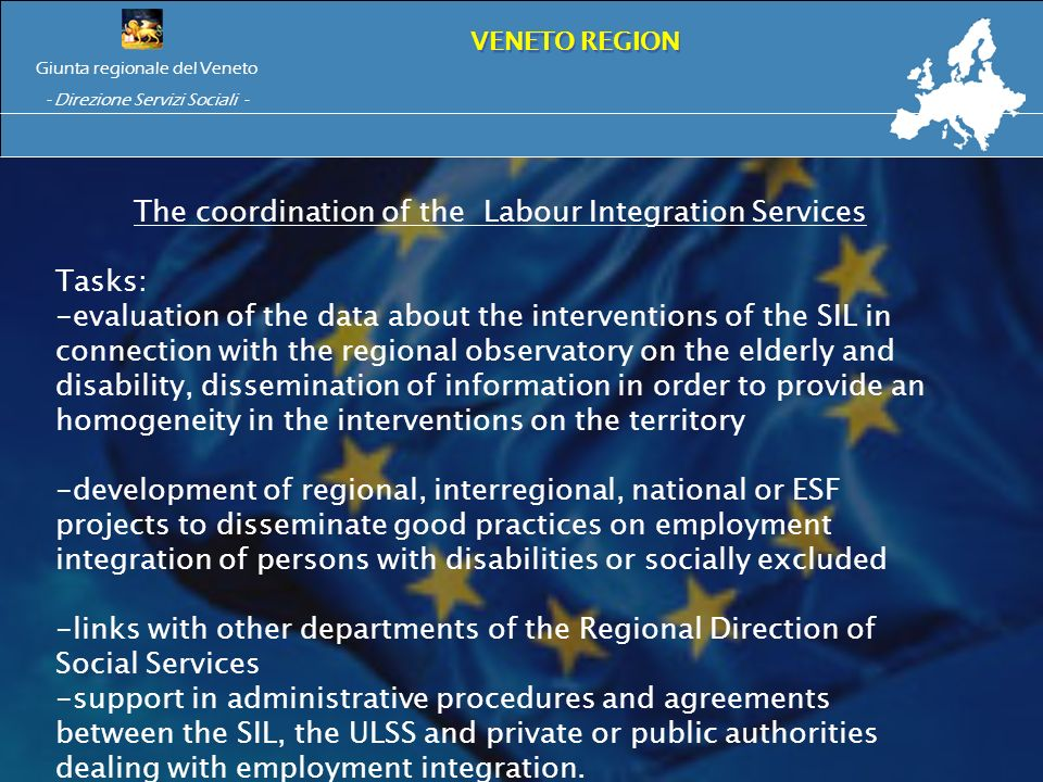 our Integration Services (SIL) The coordination of the Labour Integration Services Tasks: -evaluation of the data about the interventions of the SIL i