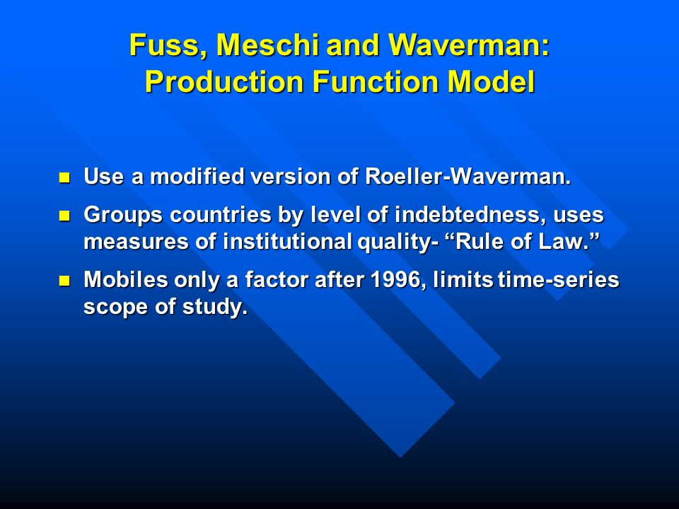 Fuss, Meschi and Waverman: Production Function Model Use a modified version of Roeller-Waverman.