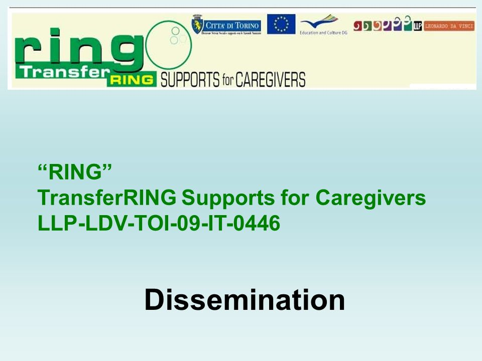Dissemination RING TransferRING Supports for Caregivers LLP-LDV-TOI-09-IT-0446