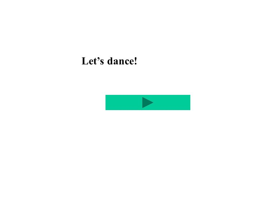 Lets dance!