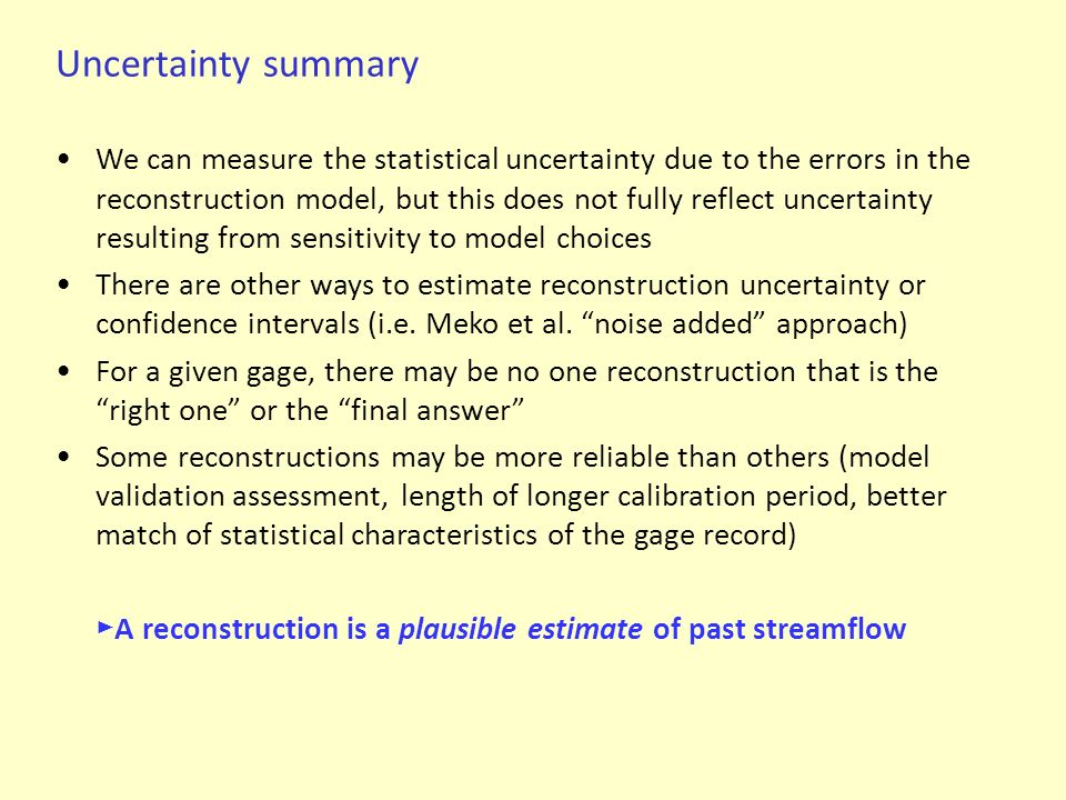 Uncertainty summary We can measure the statistical uncertainty due to the errors in the reconstruction model, but this does not fully reflect uncertai