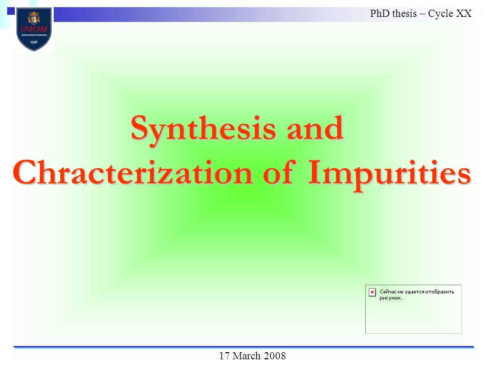 PhD thesis – Cycle XX 17 March 2008 Synthesis and Chracterization of Impurities