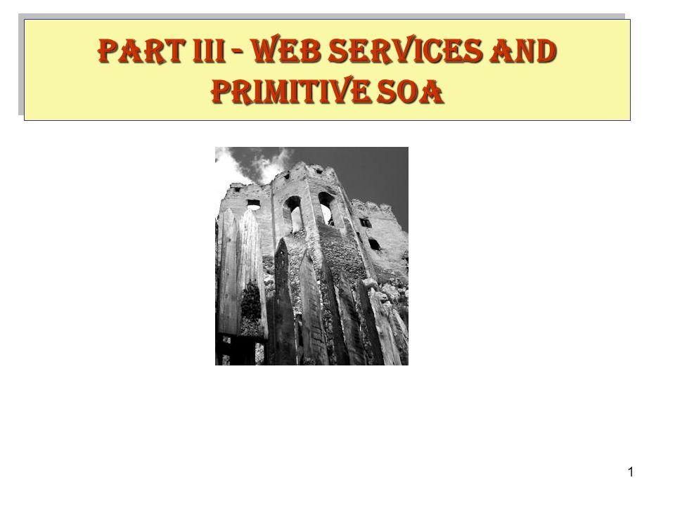 1 PART III - WEB SERVICES AND PRIMITIVE SOA