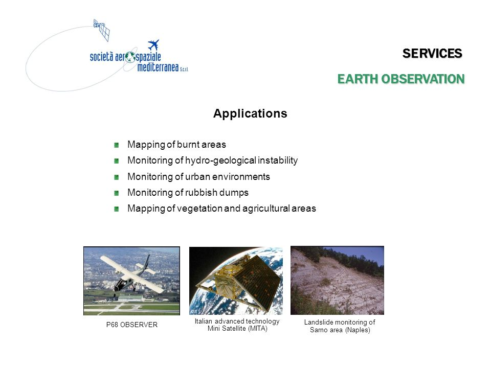 SERVICES EARTH OBSERVATION Integrated earth observation system through satellite and avionic platform using multisensor technologies and possessing op