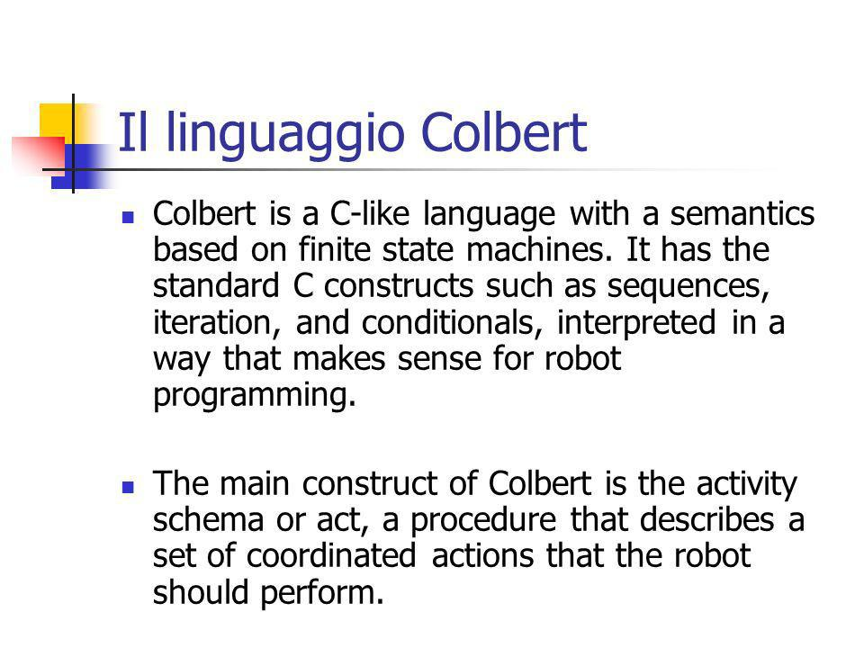 Il linguaggio Colbert Colbert is a C-like language with a semantics based on finite state machines.
