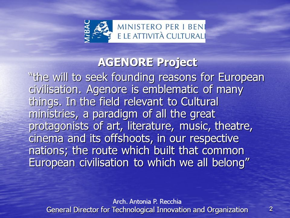 2 AGENORE Project AGENORE Project the will to seek founding reasons for European civilisation.