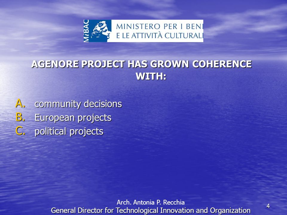 4 AGENORE PROJECT HAS GROWN COHERENCE WITH: A.community decisions B.