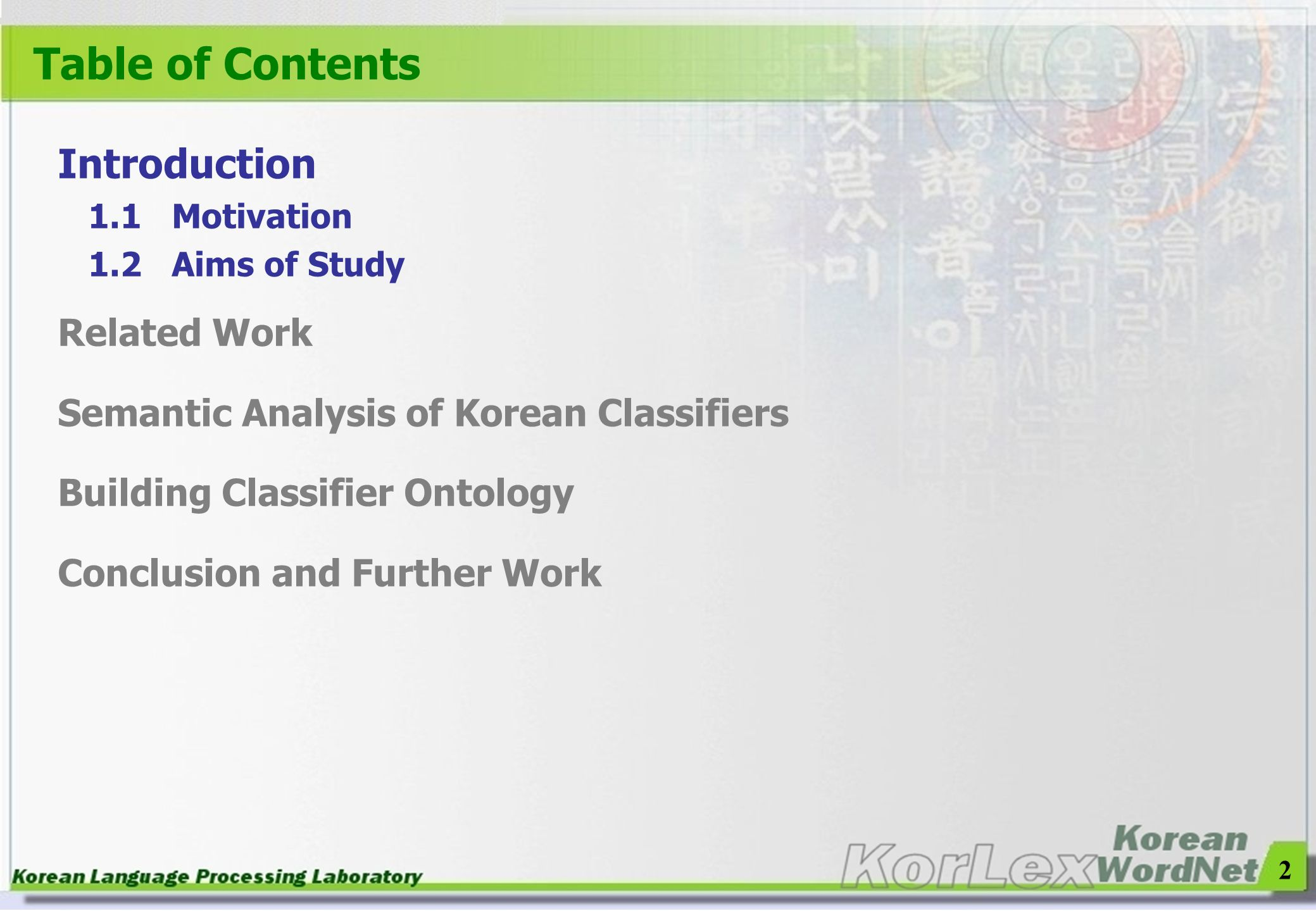 2 Table of Contents Introduction 1.1 Motivation 1.2 Aims of Study Related Work Semantic Analysis of Korean Classifiers Building Classifier Ontology Co