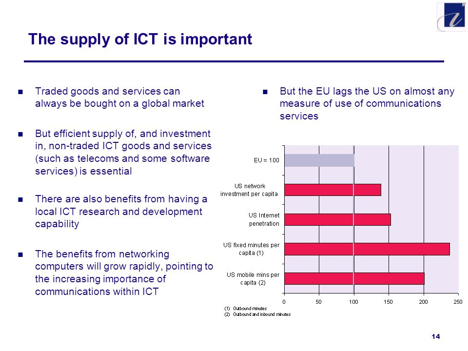 14 The supply of ICT is important Traded goods and services can always be bought on a global market But efficient supply of, and investment in, non-tr