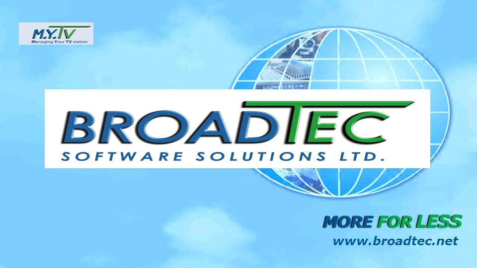 MORE FOR LESS www.broadtec.net