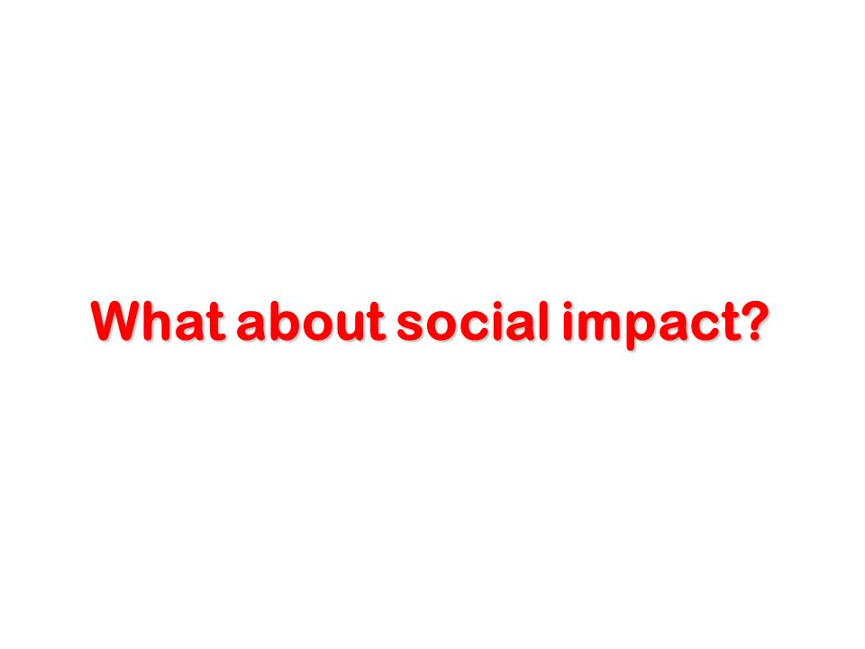 What about social impact