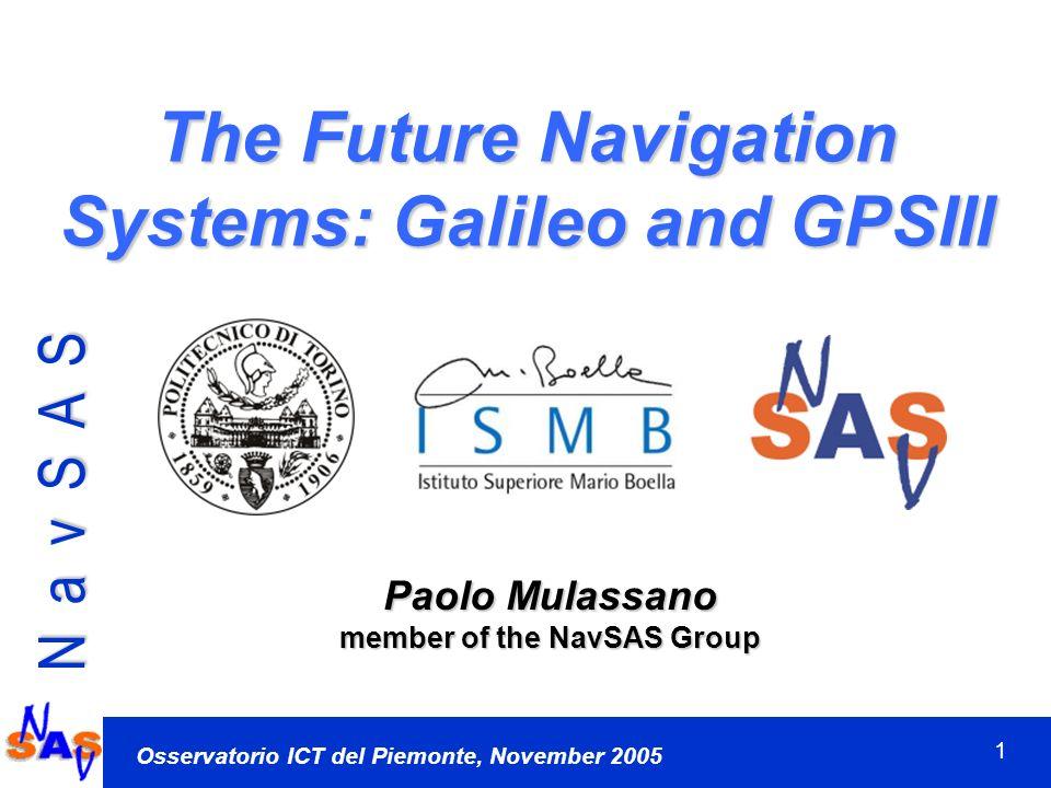 N a v S A S G r o u p Osservatorio ICT del Piemonte, November 2005 2 1 – Why Galileo.