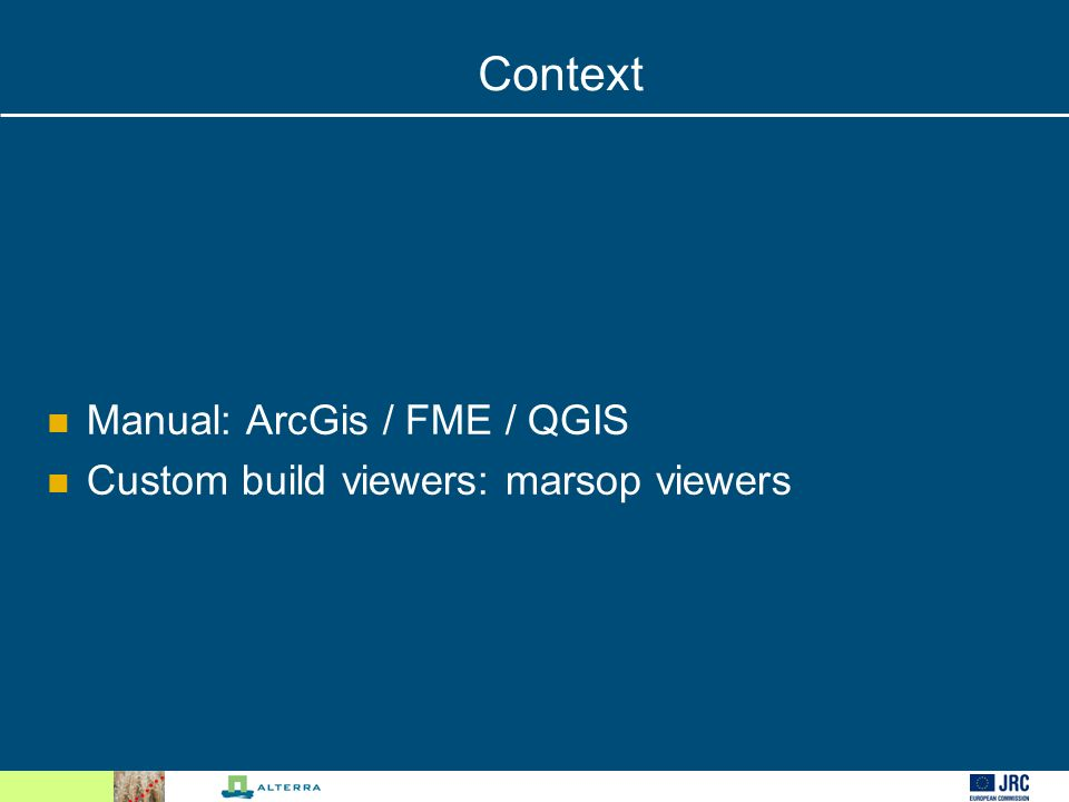 Context Manual: ArcGis / FME / QGIS Custom build viewers: marsop viewers