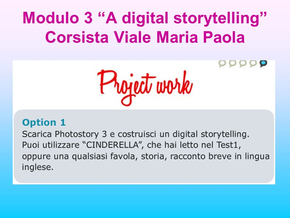Modulo 3 A digital storytelling Corsista Viale Maria Paola