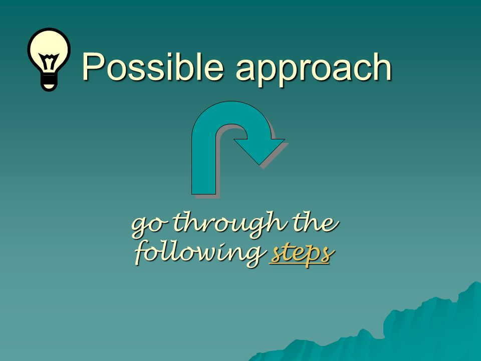 Possible approach go through the following steps steps
