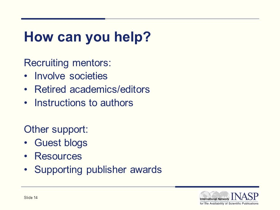 Slide 14 How can you help.